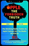 Apple, The Forbidden Truth: The Shocking Reality Hidden By Apple Fanboys And The Media REVEALED Vol. 2 (English Edition)