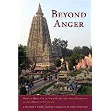 Beyond Anger: How to Hold On to Your Heart and Your Humanity in the Midst of Injustice