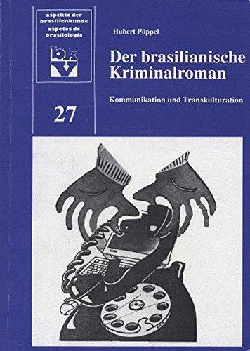 Der brasilianische Kriminalroman: Kommunikation und Transkulturation (Aspekte der Brasilienkunde)