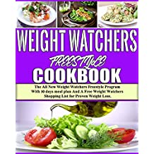 Weight Watchers Freestyle Cookbook 2018: The All New Weight Watchers Freestyle Program With 30 days meal plan And A Free Weight Watchers Shopping List for Proven Weight Loss