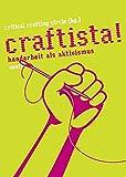 Craftista! Handarbeit als Aktivismus