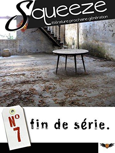 Couverture du livre Fin de série - Squeeze n°7 (Revue SQUEEZE)