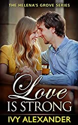 Love Is Strong: The Helena's Grove Series Book 4