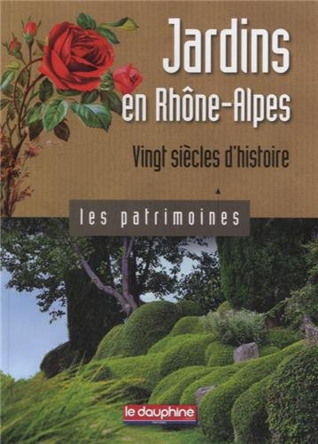 Jardins en Rhône-Alpes, vingt siècles d'histoire