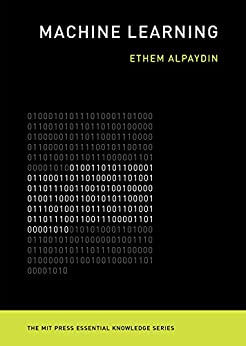 Machine Learning: The New AI (The MIT Press Essential Knowledge series) by [Alpaydin, Ethem]
