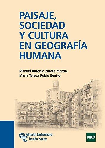 Paisaje, sociedad y cultura en geografía humana (Manuales) por Manuel Antonio Zárate Martín
