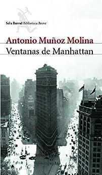 Ventanas de Manhattan (Spanish Edition) by [Molina, Antonio Muñoz]