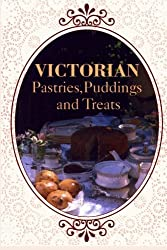 Victorian Pastries, Puddings and Treats