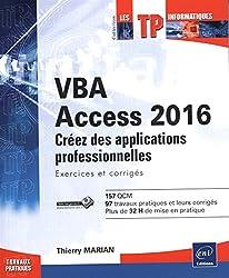 VBA Access 2016 - Apprenez à créer des applications professionnelles : exercices et corrigés
