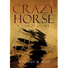 Crazy Horse: A Lakota Life (Civilization of the American Indian (Hardcover))