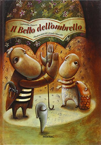 Il bello dell'ombrello. Ediz. illustrata