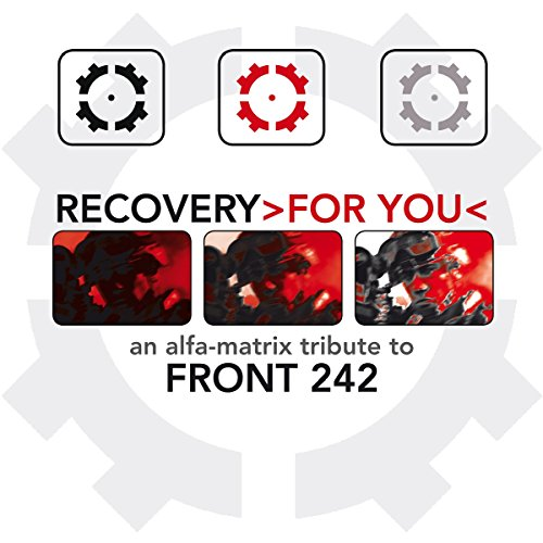 Recovery> For You < An Alfa - Matrix Tribute to Front 242