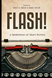 Flash!: 100 Stories by 100 Authors (Flash Fiction Anthologies, Band 2)