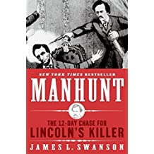 Manhunt: The 12-Day Chase for Lincoln's Killer by James L. Swanson (2006-02-07)