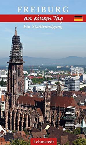 Freiburg an einem Tag: Ein Stadtrundgang (Wald Ein Tag Im)