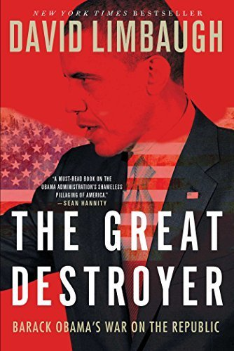 the-great-destroyer-barack-obamas-war-on-the-republic-by-david-limbaugh-2014-10-14