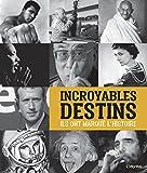 Telecharger Livres Incroyables destins Ils ont marque l histoire (PDF,EPUB,MOBI) gratuits en Francaise