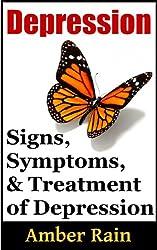 Depression: Signs, Symptoms and Treatment (Mood Disorders, Depression Signs, Anxiety Symptoms Book 2)