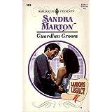 Harlequin Presents #1813: Guardian Groom