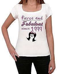 Fierce and Fabulous Since 1999 Femme T-shirt Blanc Cadeau D'anniversaire
