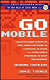 Image de Go Mobile: Location-Based Marketing, Apps, Mobile Optimized Ad Campaigns, 2D Codes and Other Mobile Strategies to Grow Your Business