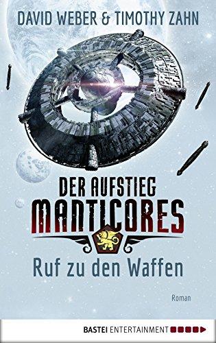 Der Aufstieg Manticores: Ruf zu den Waffen: Roman (Manticore-Reihe - David Weber, Kindle