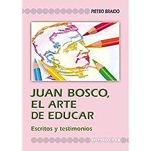 Juan bosco, el arte de educar (Fuentes y documentos de pegagogía nº 1)