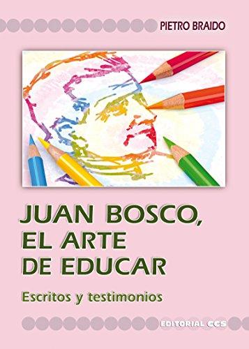 Juan bosco, el arte de educar (Fuentes y documentos de pegagogía nº 1) por Pietro Braido
