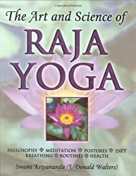 The Art and Science of Raja Yoga: Fourteen Steps to Higher Awareness: Based on the Teachings of Paramhansa Yogananda by Kriyananda, Swami, Walters, J. Donald (2002) Paperback