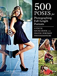 [(500 Poses for Photographing Full-Length Portraits : A Visual Sourcebook for Digital Portrait Photographers)] [By (author) Michelle Perkins] published on (July, 2015)