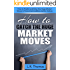 How to Catch the Huge Market Moves: How to Predict and Enter the Big Market Moves in Forex,Commodities and the Indices. (English Edition)