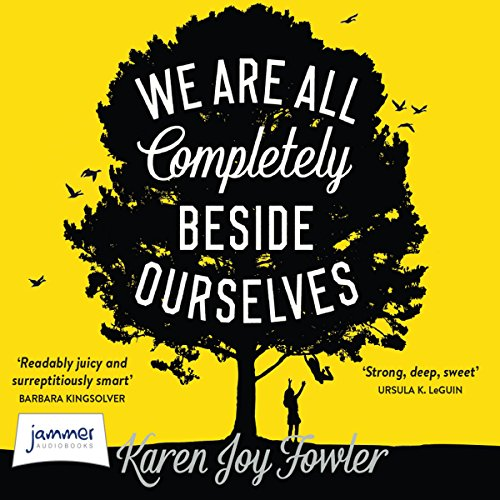 Buchseite und Rezensionen zu 'We Are All Completely Beside Ourselves' von Karen Joy Fowler