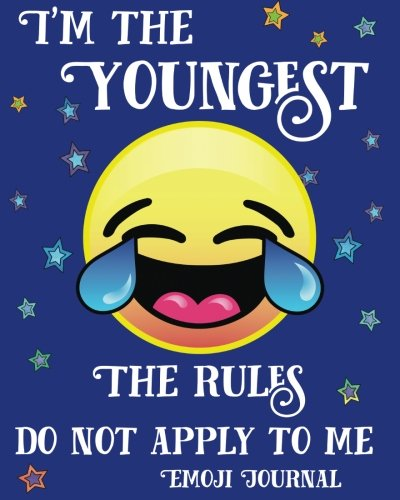 I'm the Youngest The Rules Do Not Apply To Me: Emoji Journal to Write In, Doodle, Draw,  Funny Sibling Gag, Joke, Family Sister, Brother Diary Gifts for Girls and Boys: Volume 1 (Cute Emoji Stuff) por Funny Emoji Journals