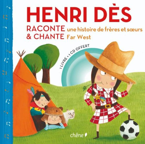 C'est comme ça ! : Henri Dès raconte une histoire de frères et soeurs & chante Far West (1CD audio) par Henri Dès