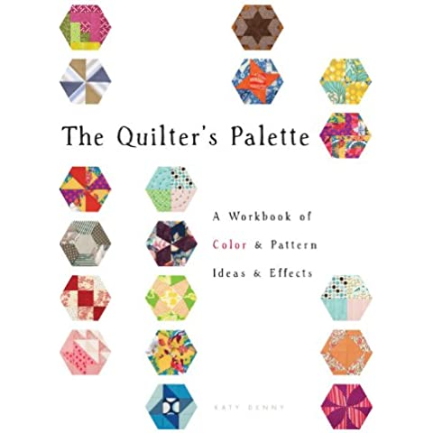 Quilter's Palette: A Workbook of Color & Pattern Ideas & Effects