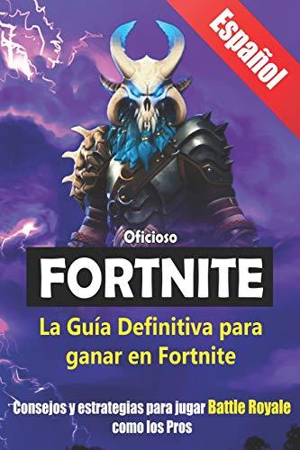 La Guía Definitiva para ganar en Fortnite: Consejos y estrategias para jugar Battle Royale como los Pros (Libro en Español / Spanish Book Version) por Wicked Game Guides