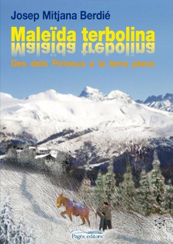 Maleïda terbolina : Des dels Pirineus a la Terra Plana