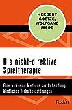 Die nicht-direktive Spieltherapie: Eine wirksame Methode zur Behandlung kindlicher Verhaltensstörungen