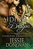 Aiding the Dragon (Stonefire British Dragons Book 9)