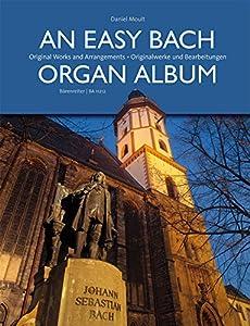 An Easy Bach Organ Album: Originalwerke und Bearbeitungen