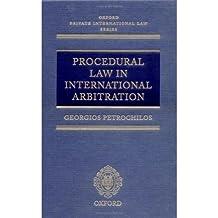 Procedural Law in International Arbitration (Oxford Private International Law Series) by Georgios Petrochilos (2004-06-03)