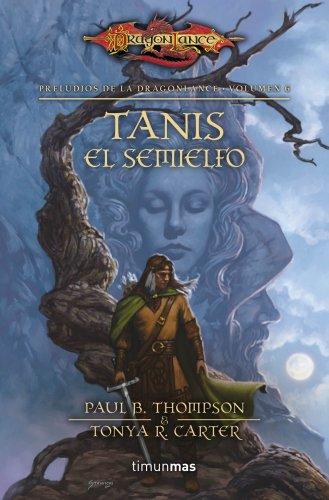 Tanis el semielfo: Preludios de la Dragonlance. Volumen 6 por AA. VV.