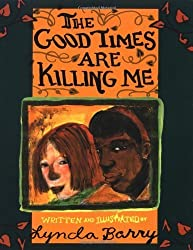 The Good Times Are Killing Me by Lynda Barry (1999-03-30)