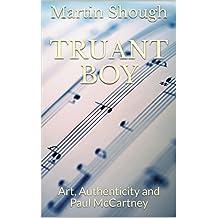 Truant Boy: Art, Authenticity and Paul McCartney (English Edition)