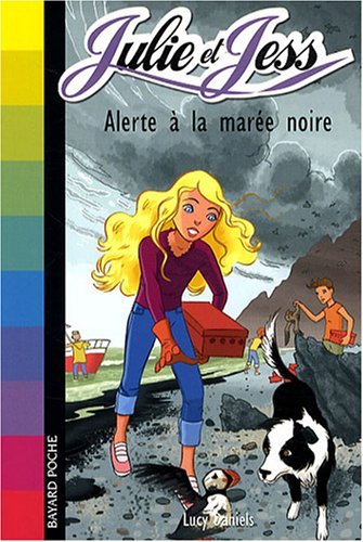 Julie et Jess, Tome 7 : Alerte à la marée noire