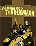Commando Torquemada, Intégrale : Evangiles I, II, III