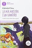 Scarica Libro La mia maestra e un vampiro (PDF,EPUB,MOBI) Online Italiano Gratis