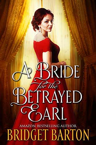 A Bride for the Betrayed Earl: A Historical Regency Romance Book (English Edition)