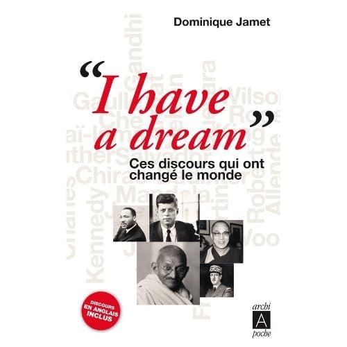 I have a dream ces DISCOURS QUI ONT CHANGE le MONDE: Ces discours qui ont changé le monde