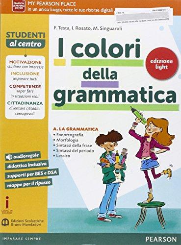 I colori della grammatica. Ediz. light. Per le Scuole superiori. Con e-book. Con espansione online